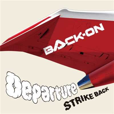 アルバム/Departure/STRIKE BACK/BACK-ON