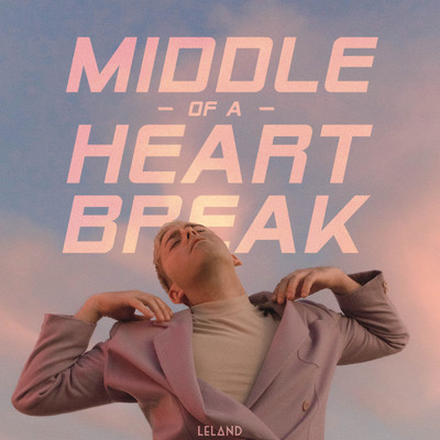 シングル/Middle Of A Heartbreak/Leland
