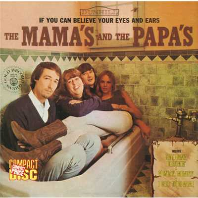 アルバム/If You Can Believe Your Eyes And Ears (Reissue)/The Mamas & The Papas