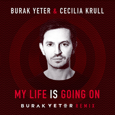 シングル/My Life Is Going On (Burak Yeter Remix)/Burak Yeter & Cecilia Krull
