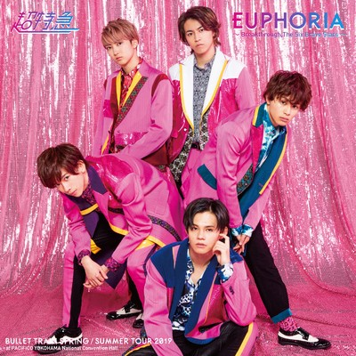 ハイレゾアルバム/BULLET TRAIN SPRING/SUMMER TOUR 2019 「EUPHORIA 〜Breakthrough, The Six Brave Stars〜」/超特急
