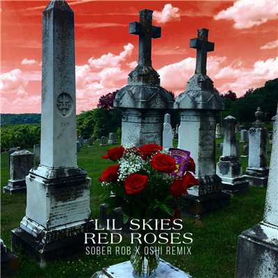 シングル/Red Roses (Sober Rob & Oshi Remix)/Lil Skies