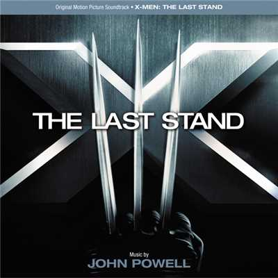 アルバム/X-Men: The Last Stand (Original Motion Picture Soundtrack)/John Powell
