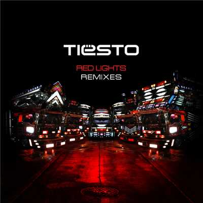 Red Lights (Remixes)/Tiesto