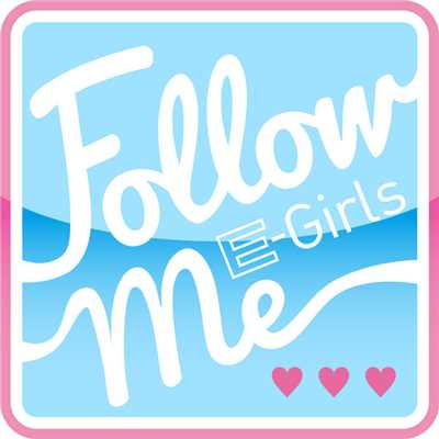 シングル/Follow Me/E-girls