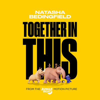 シングル/Together In This (From The Jungle Beat Motion Picture)/Natasha Bedingfield