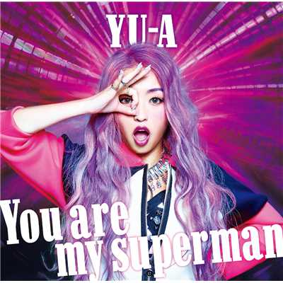 着うた®/You are my superman/YU-A