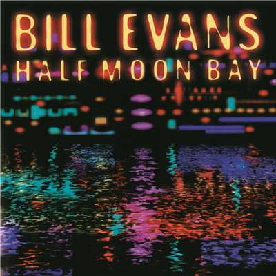 アルバム/Half Moon Bay/Bill Evans