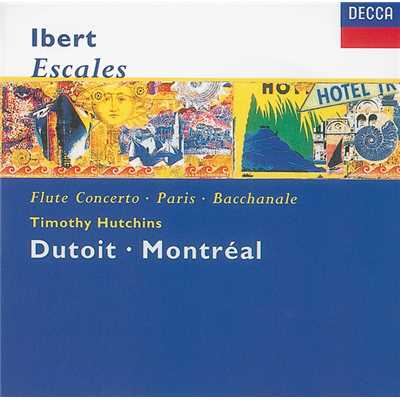 Ibert: Escales/Concerto for Flute & Orchestra/Hommage a Mozart/Suite/ティモシー・ハッチンズ/モントリオール交響楽団/シャルル・デュトワ