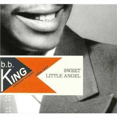 アルバム/Sweet Little Angel 1954-1957/B.B. King