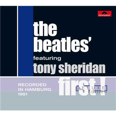 アルバム/First (featuring Tony Sheridan/Deluxe Edition)/The Beatles