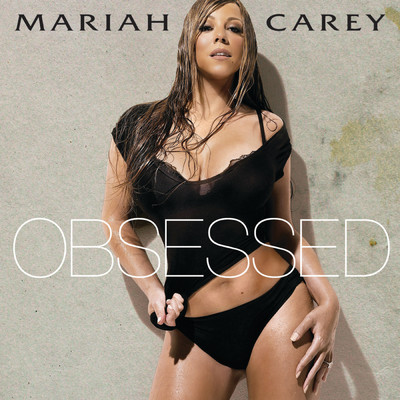 シングル/Obsessed (Cahill Radio Mix)/Mariah Carey