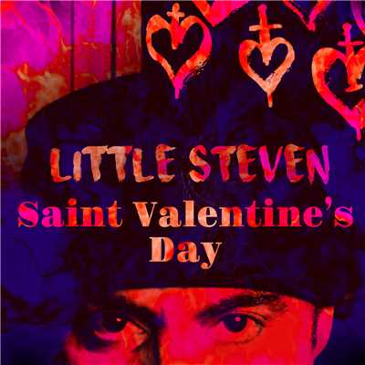 シングル/Saint Valentine's Day/Little Steven
