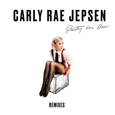 アルバム/Party For One (Remixes)/Carly Rae Jepsen