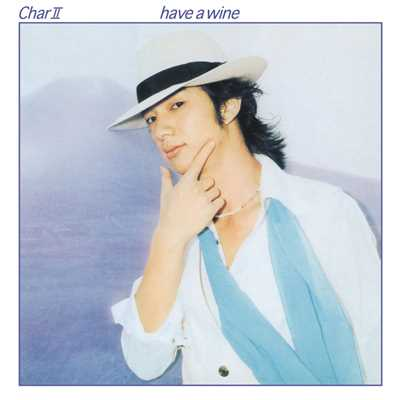 アルバム/CharII have a wine[Remaster]/Char