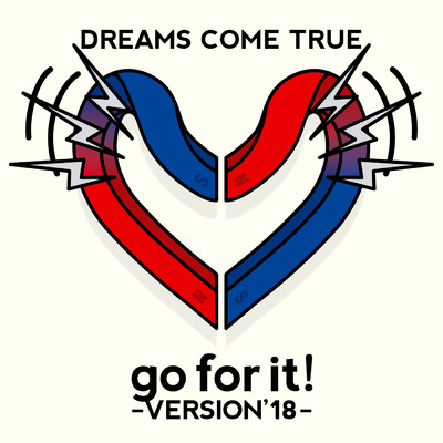 go for it! ~ VERSION'18 ~/DREAMS COME TRUE