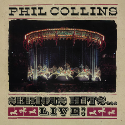 アルバム/Serious Hits...Live! (Remastered)/Phil Collins