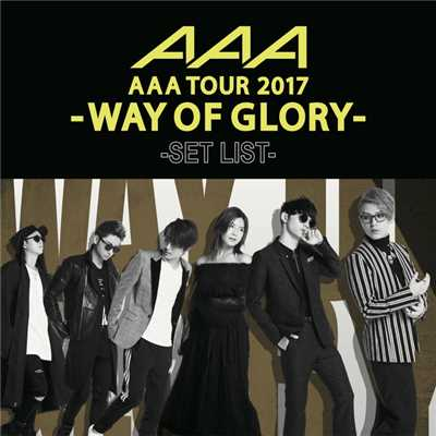 アルバム/AAA DOME TOUR 2017 -WAY OF GLORY- SET LIST/AAA