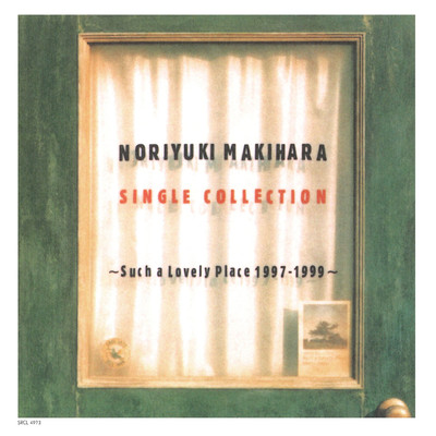 アルバム/NORIYUKI MAKIHARA SINGLE COLLECTION 〜Such a Lovely Place 1997〜1999〜/槇原敬之