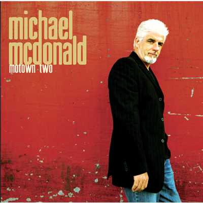 アルバム/Motown and Motown II/Michael McDonald