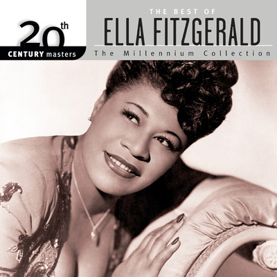 アルバム/20th Century Masters: The Millennium Collection: Best Of Ella Fitzgerald/エラ・フィッツジェラルド