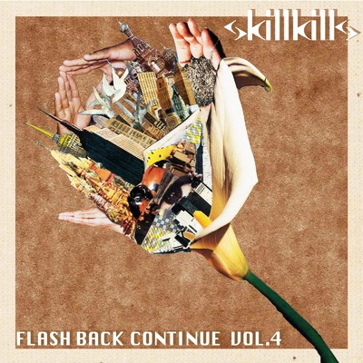 ハイレゾアルバム/FLASH BACK CONTINUE VOL.4/skillkills