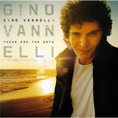 シングル/These Are The Days (Album Version)/Gino Vannelli
