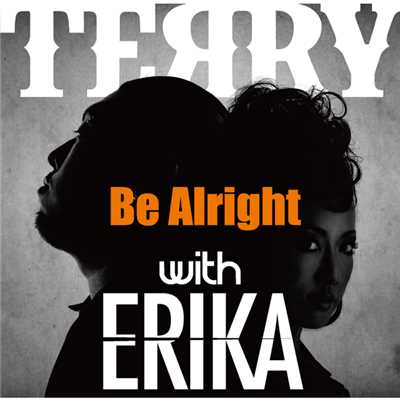 シングル/Be Alright with ERIKA/TERRY & ERIKA