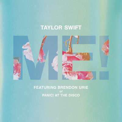 シングル/ME! (feat. Brendon Urie of Panic! At The Disco) (featuring Brendon Urie)/Taylor Swift