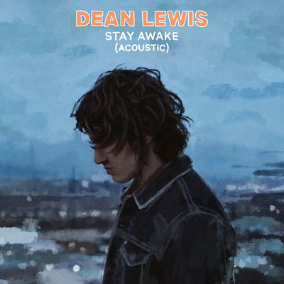 シングル/Stay Awake/Dean Lewis
