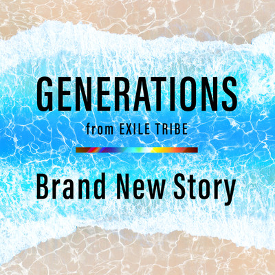 着うた®/Brand New Story/GENERATIONS from EXILE TRIBE
