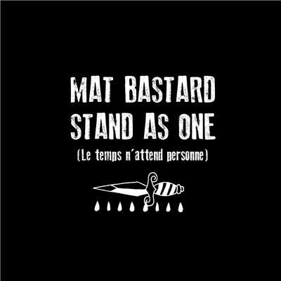 シングル/Stand As One (Le temps n'attend personne) (Edit)/Mat Bastard