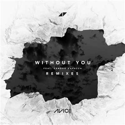 アルバム/Without You (featuring Sandro Cavazza/Remixes)/アヴィーチー