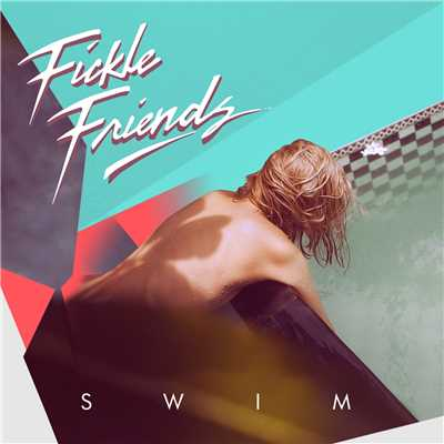 アルバム/Swim/Fickle Friends