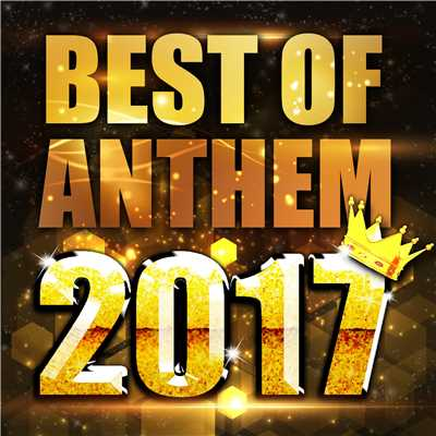 アルバム/BEST OF ANTHEM 2017/PARTY HITS PROJECT