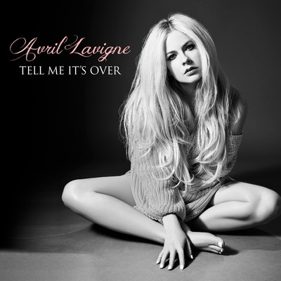 シングル/Tell Me It's Over/Avril Lavigne