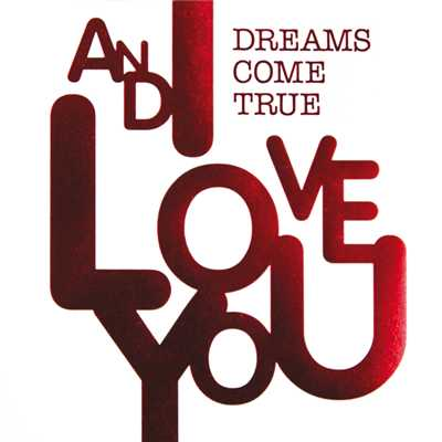 アルバム/AND I LOVE YOU (DIGITAL Ver.)/DREAMS COME TRUE