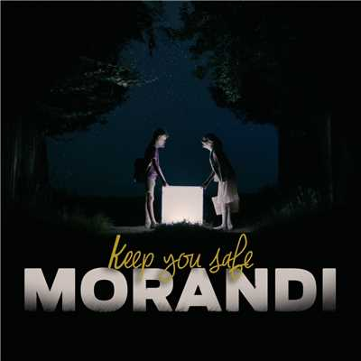 シングル/Keep You Safe/Morandi