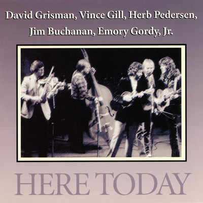 David Grisman/Vince Gill/Herb Pedersen/Jim Buchanan/Emory Gordy, Jr.