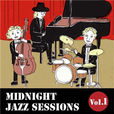 MIDNIGHT JAZZ SESSIONS Vol.1 -老舗ジャズバーで聴くゆったりBGM-/Relaxing Jazz Trio