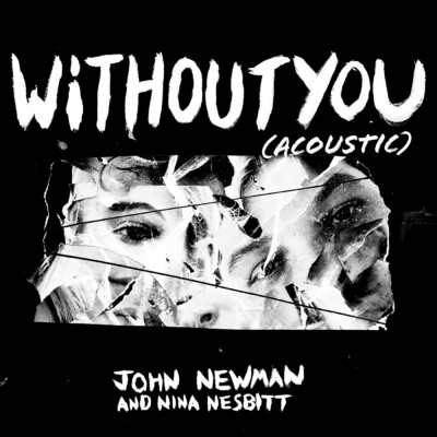 シングル/Without You (featuring Nina Nesbitt/Acoustic)/John Newman
