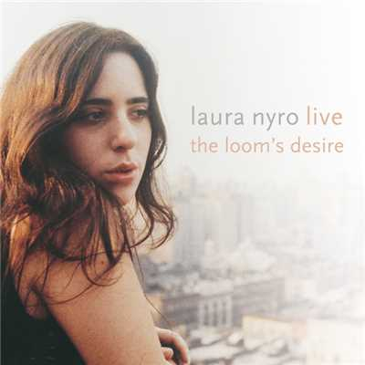 アルバム/Live! The Loom's Desire/Laura Nyro