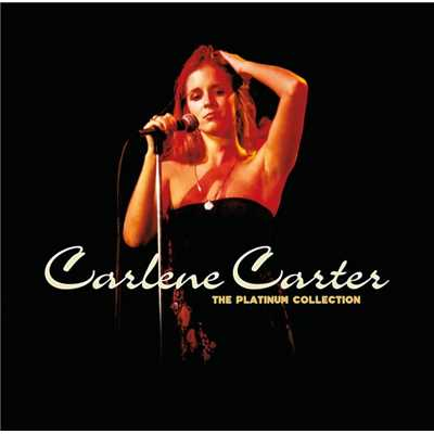アルバム/The Platinum Collection/Carlene Carter