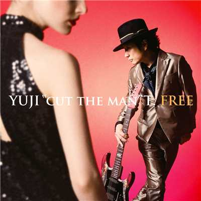 "アルバム/FREE ~Cut the Rhythm & Beat,Jam with Super Vocalists & Artists~/YUJI""cut the man""T."