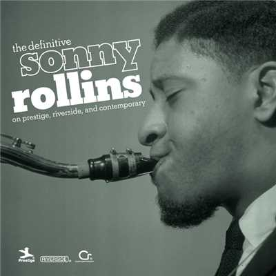 アルバム/The Definitive Sonny Rollins On Prestige, Riverside, And Contemporary/Sonny Rollins