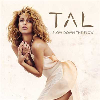 シングル/Slow Down The Flow/TAL