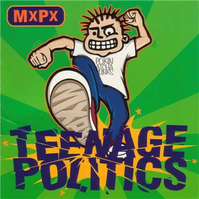 アルバム/Teenage Politics/MXPX