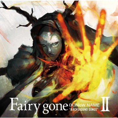 "TVアニメ「Fairy gone フェアリーゴーン」挿入歌アルバム『Fairy gone ""BACKGROUND SONGS""II』/(K)NoW_NAME"