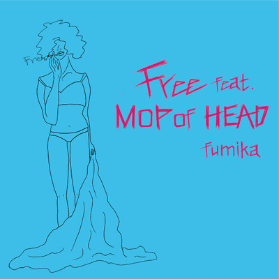 シングル/Free feat. MOP of HEAD/fumika