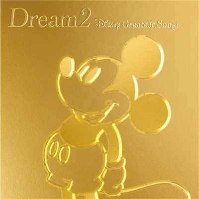 アルバム/Dream2〜Disney Greatest Hits〜/V.A.